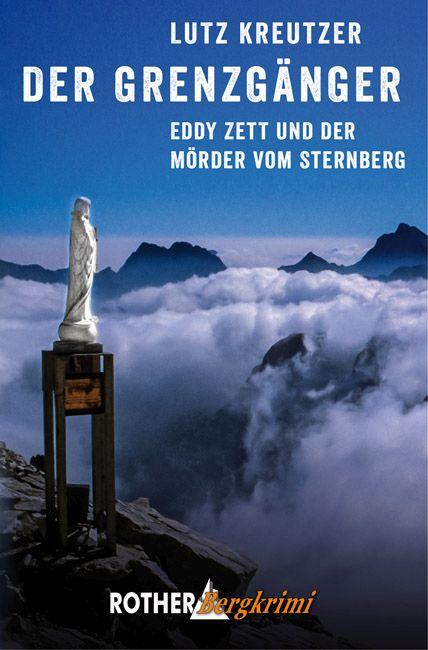 Der Grenzgänger: Eddy Zett und der Mörder vom Sternberg - Lutz Kreutzer