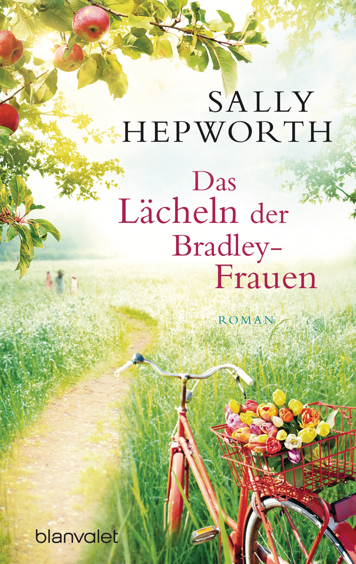 Das Lächeln der Bradley-Frauen - Sally Hepworth