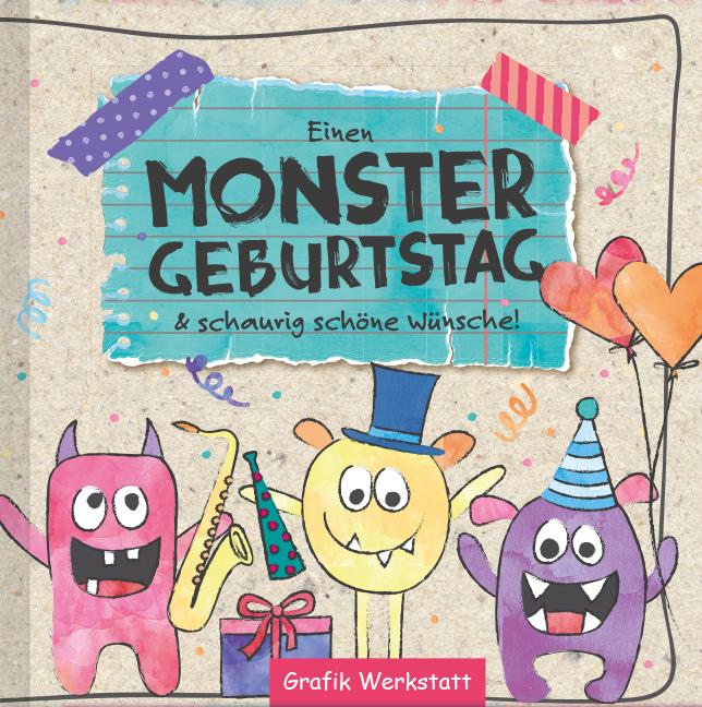 Einen Monster Geburtstag: & schaurig schöne Wün...