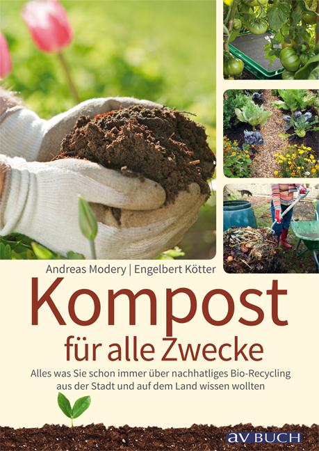 Kompost für alle Zwecke: Was Sie schon immer über nachhaltiges Bio-Recycling in der Stadt und auf dem Land wissen wollte