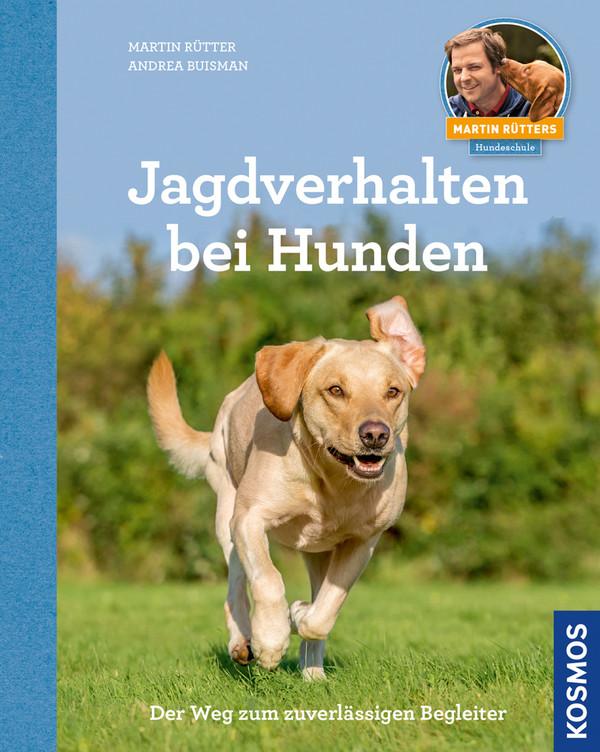 Jagdverhalten bei Hunden: Martin Rütters Hundeschule - Rütter, Martin
