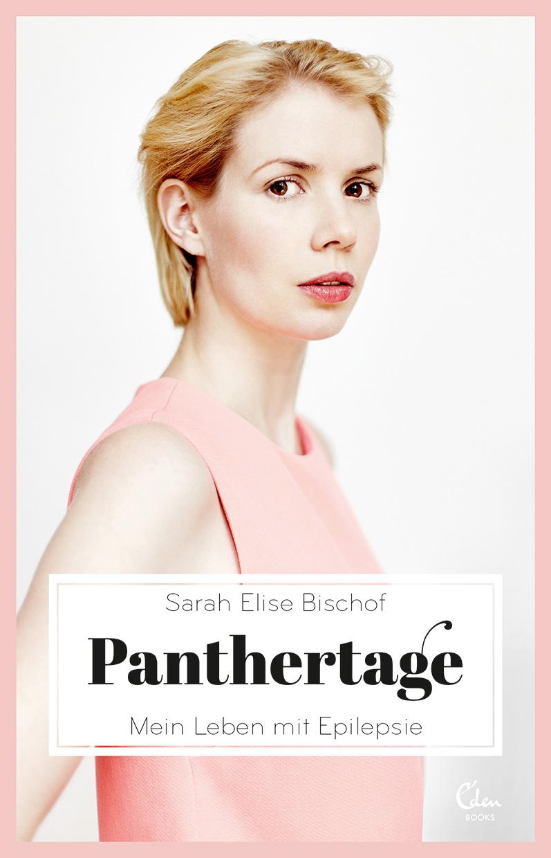 Panthertage: Mein Leben mit Epilepsie - Sarah Elise Bischof