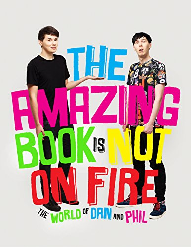 The Amazing Book is Not on Fire: The World of Dan and Phil - Howell, Dan