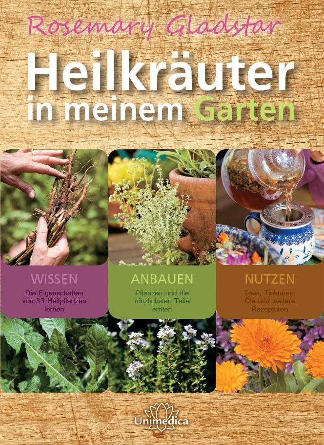 Heilkräuter in meinem Garten: 33 wichtige Heilk...
