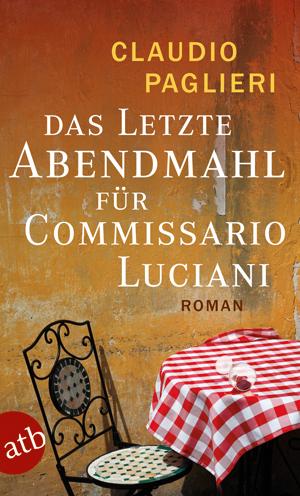 Das letzte Abendmahl für Commissario Luciani - Claudio Paglieri