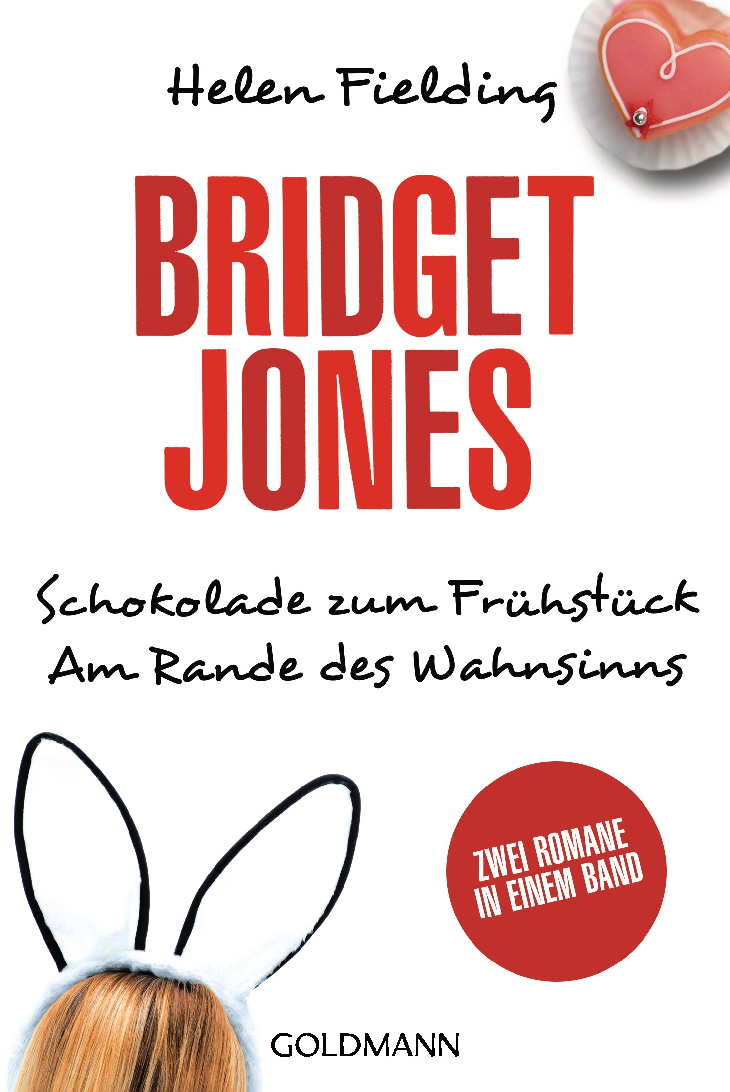 Schokolade zum Frühstück / Bridget Jones - Am Rande des Wahnsinns: Zwei Romane in einem Band - Fielding, Helen
