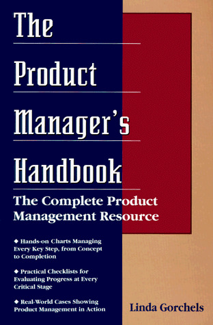 The Product Manager´s Handbook: The Complete Product Management Resource (NTC Business Books) - Gorchels, Linda