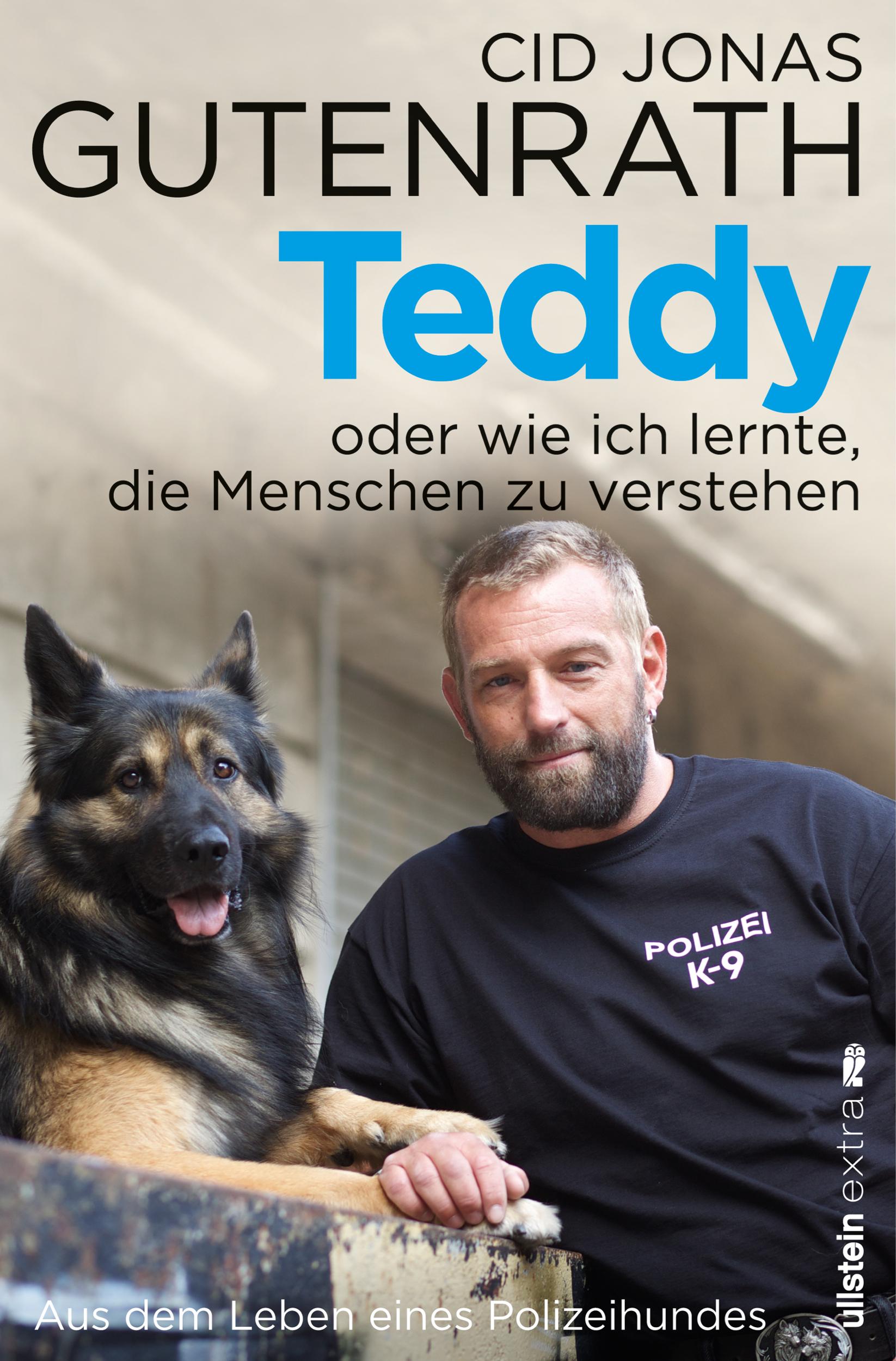 Teddy oder wie ich lernte, die Menschen zu verstehen: Aus dem Leben eines Polizeihundes - Gutenrath, Cid Jonas