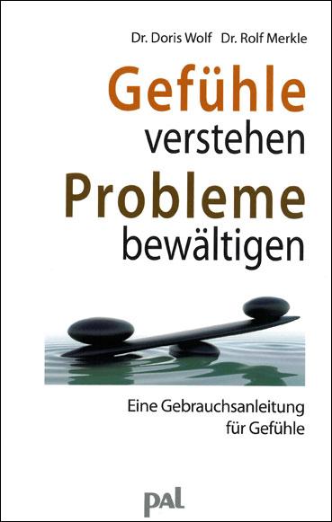 Gefühle verstehen - Probleme bewältigen: Eine G...