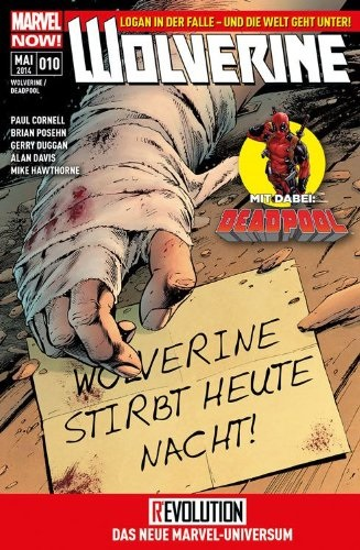 Wolverine / Deadpool: Nr. 10 - Todesgefahr, Teil 3 - Paul Cornell [Broschiert]