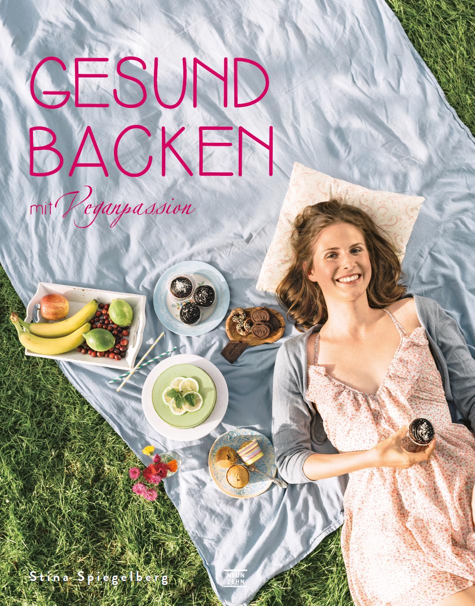 Gesund backen mit Veganpassion - Stina Spiegelberg
