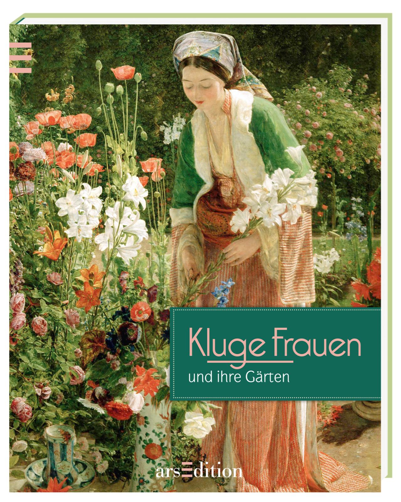 Kluge Frauen und ihre Gärten - Braun, Peter