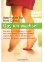 """Oje, ich wachse!: Von den acht """"Sprüngen"""" in der mentalen Entwicklung Ihres Kindes während der ersten 14 Monate und wie Sie damit umgehen können - Hetty van de Rijt [Taschenbuch, 41. Auflage 2013]"""