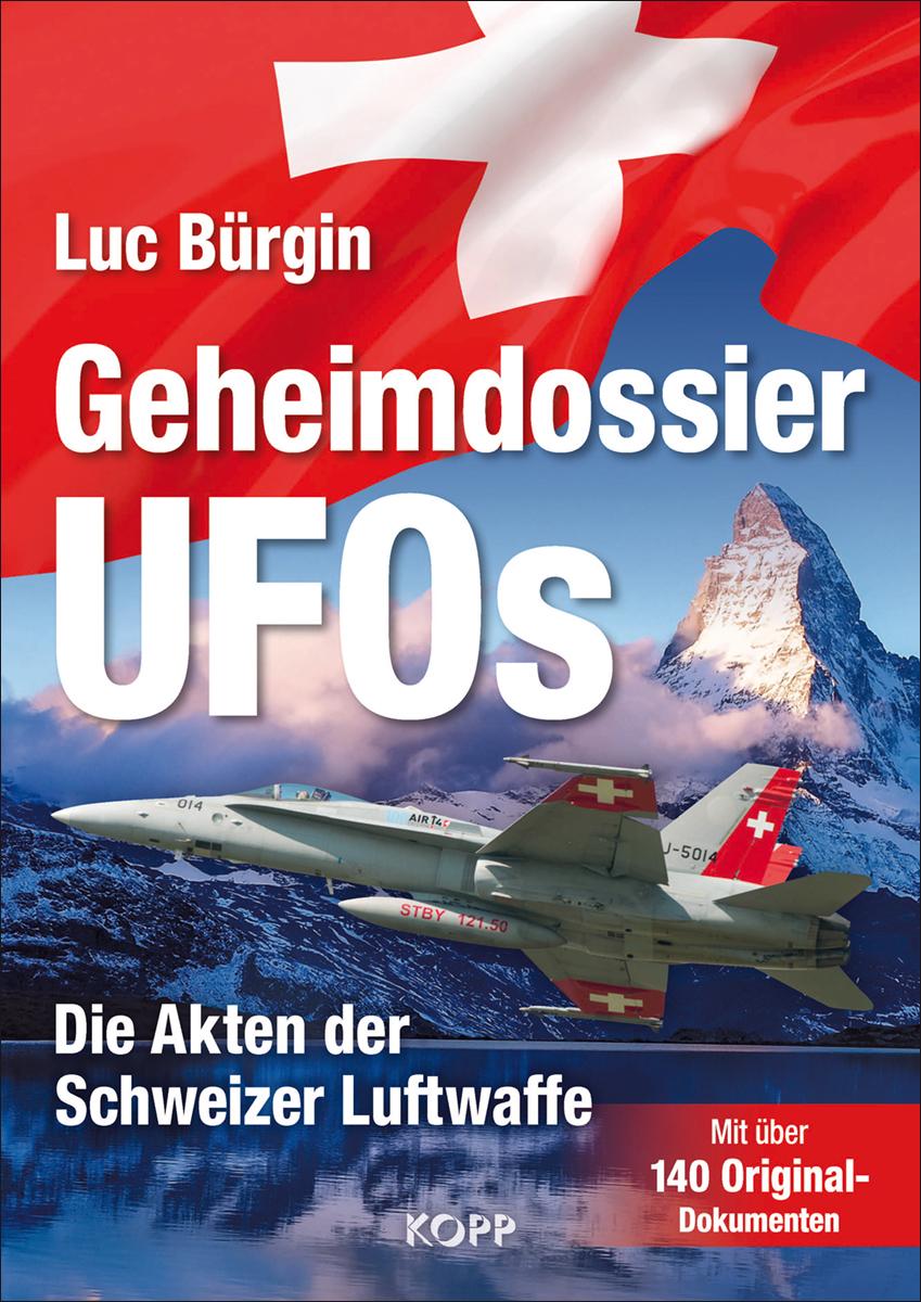 Geheimdossier UFOs: Die Akten der Schweizer Luf...