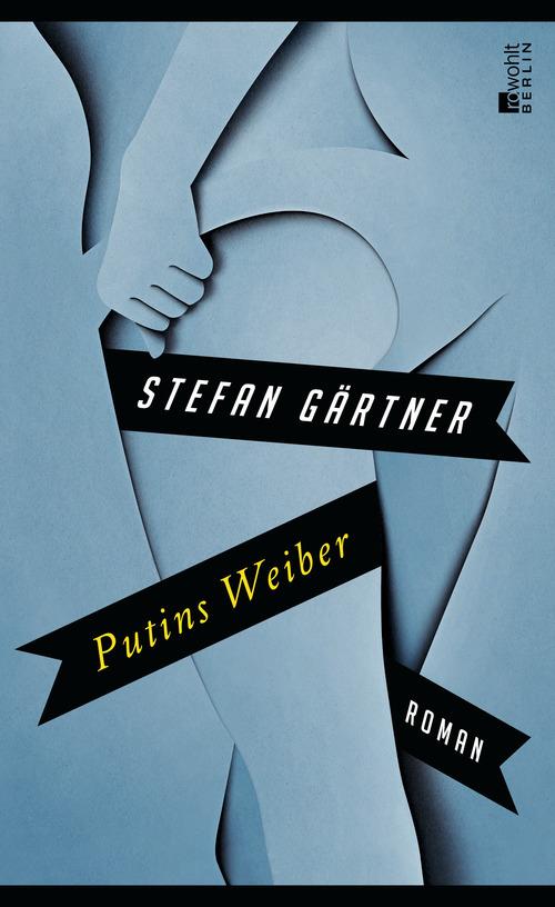 Putins Weiber - Gärtner, Stefan