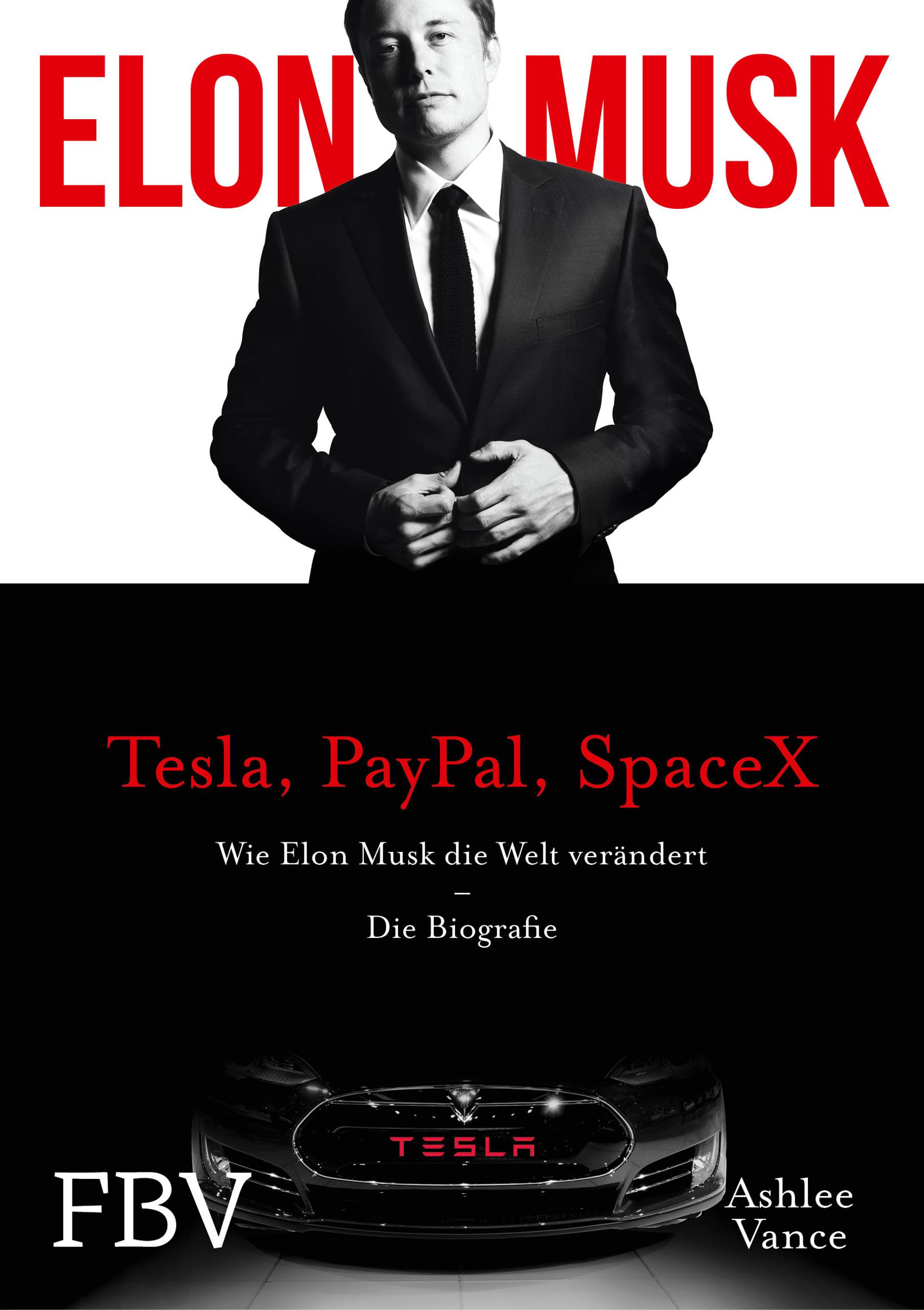 Elon Musk: Die Biografie des Gründers von Tesla, PayPal, SpaceX und wie er unsere Zukunft neu erfindet - Vance, Ashlee