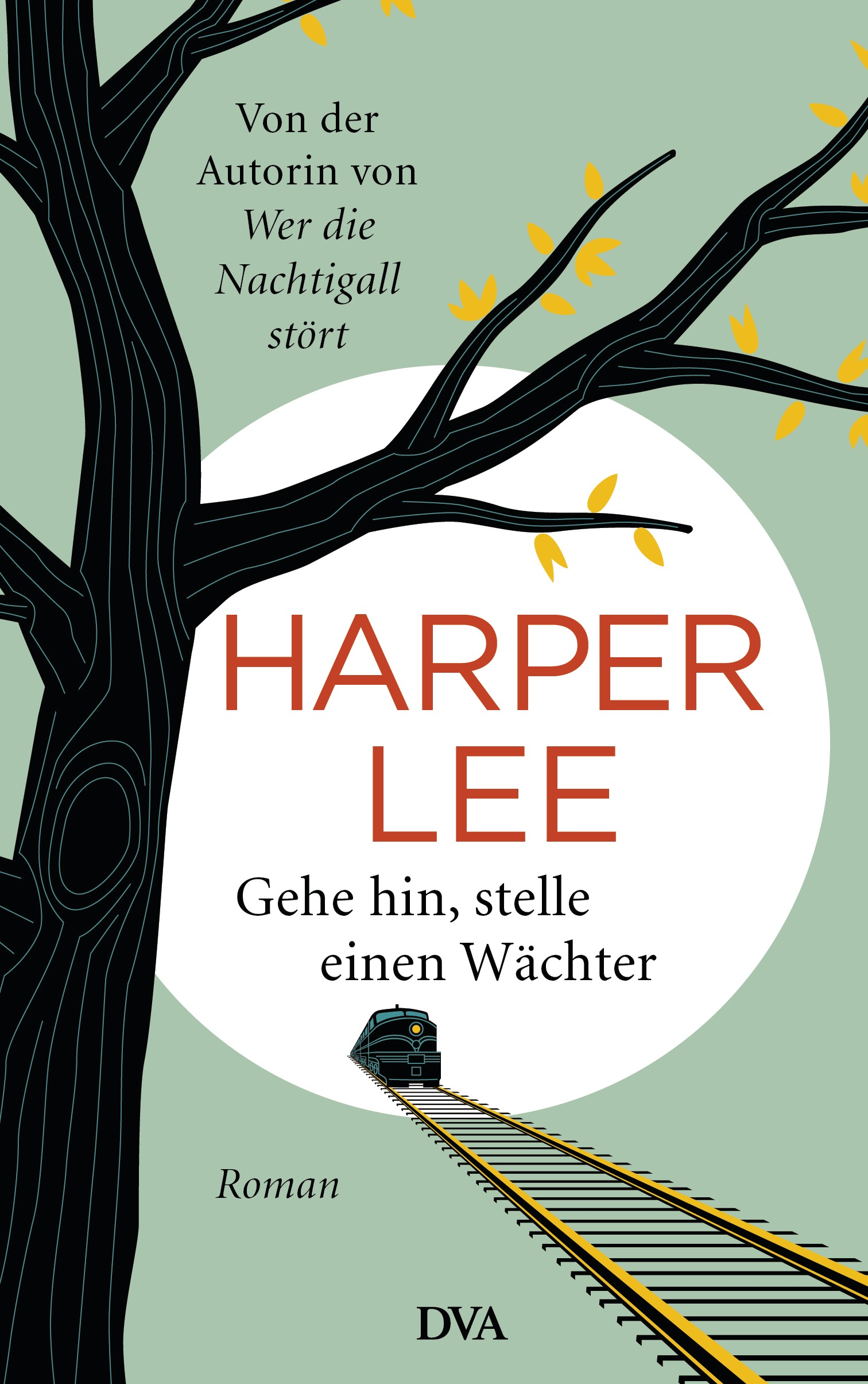 Gehe hin, stelle einen Wächter - Harper Lee
