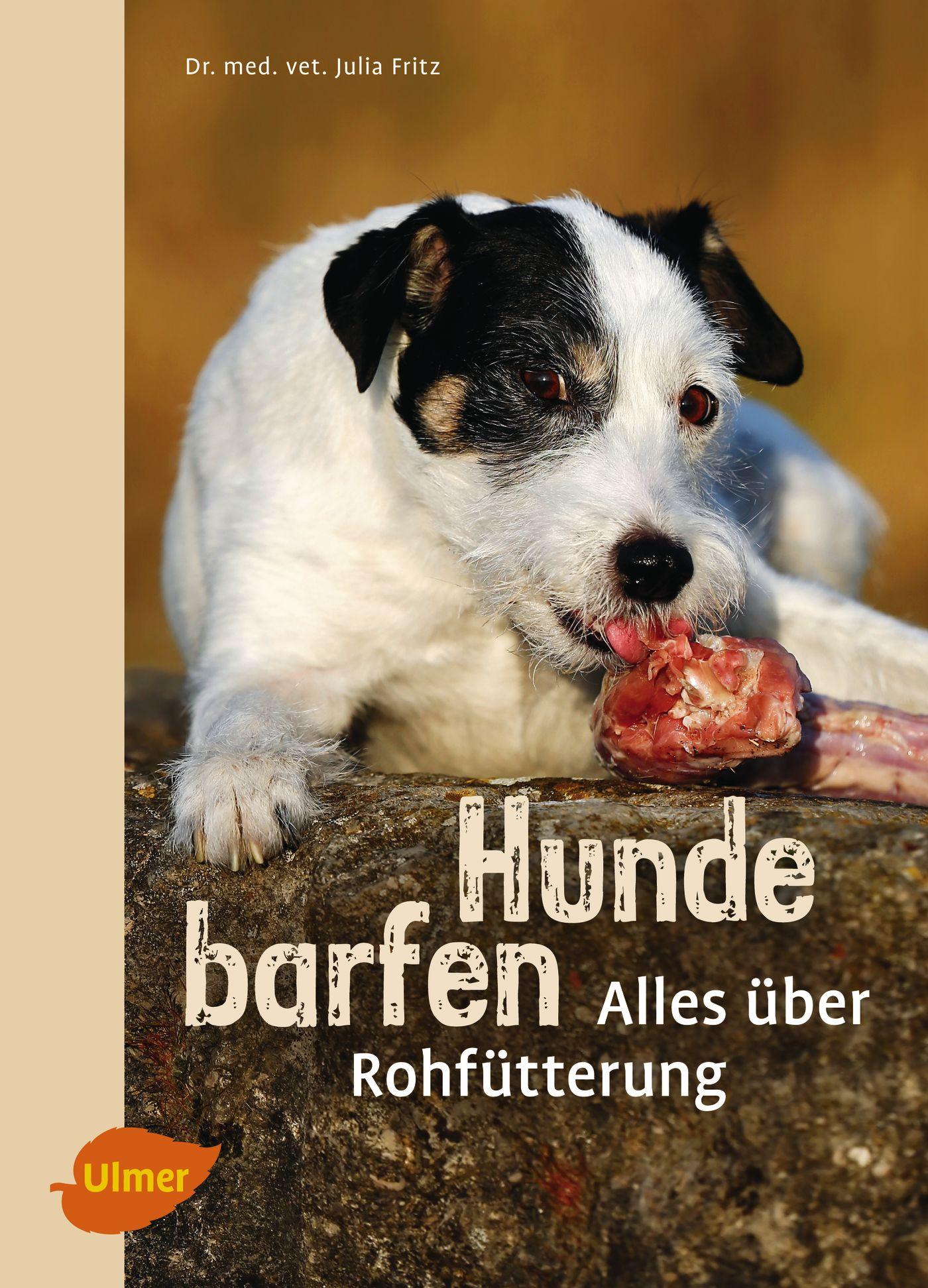 Hunde barfen: Alles über Rohfütterung - Julia F...