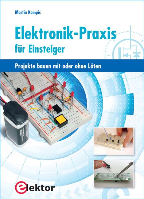 9783895762789 - Elektronik-Praxis für Einsteiger Projekte bauen mit ...