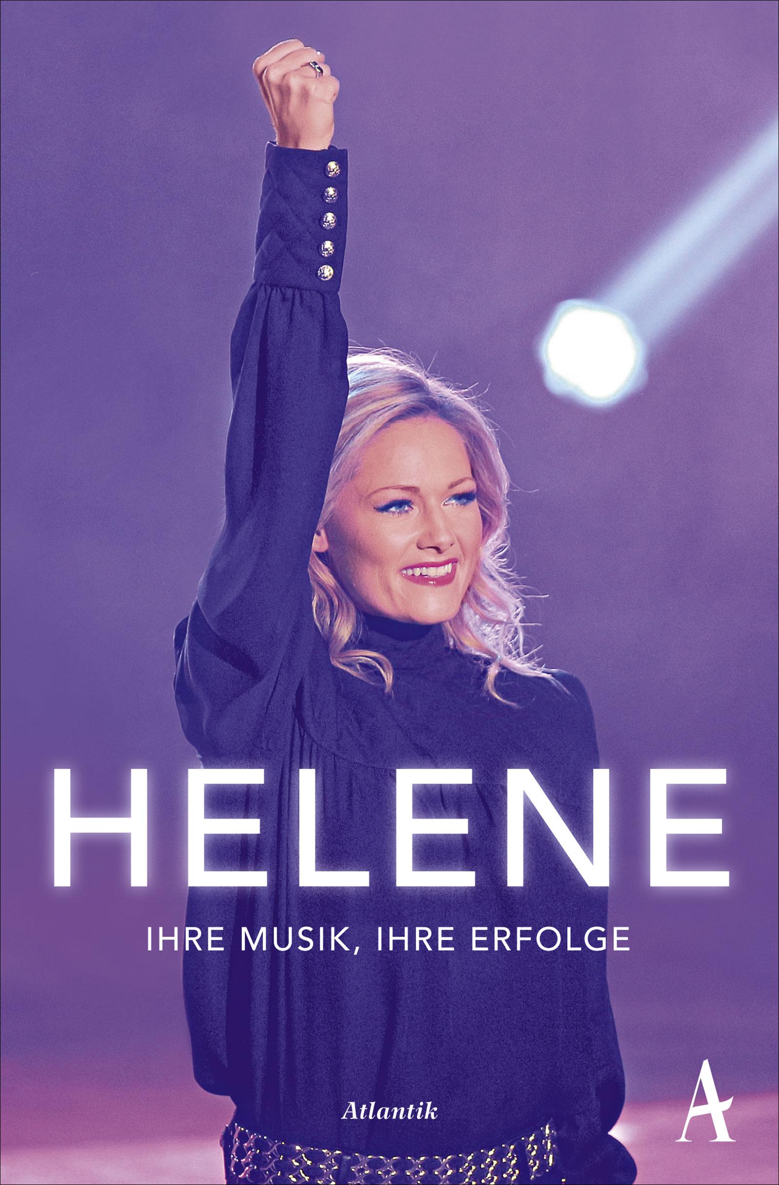 Atemlos: Helene Fischer - ihre Musik, ihre Erfolge