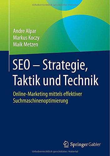 SEO - Strategie, Taktik und Technik: Online-Mar...
