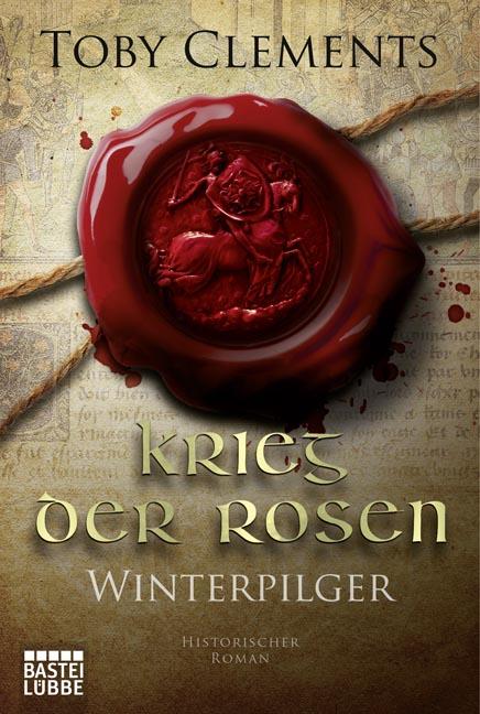 Krieg der Rosen: Winterpilger - Toby Clements