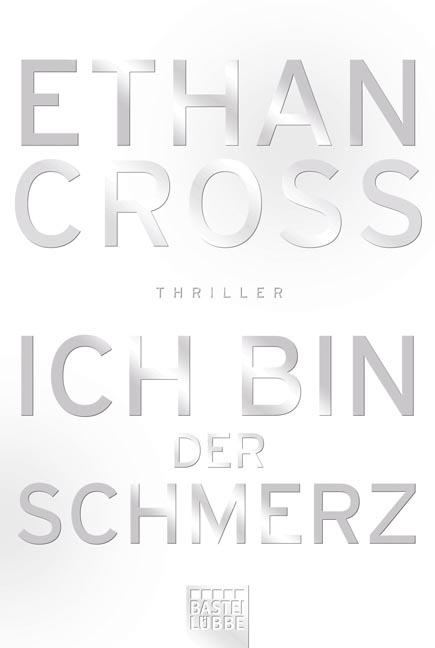 Ich bin der Schmerz - Ethan Cross