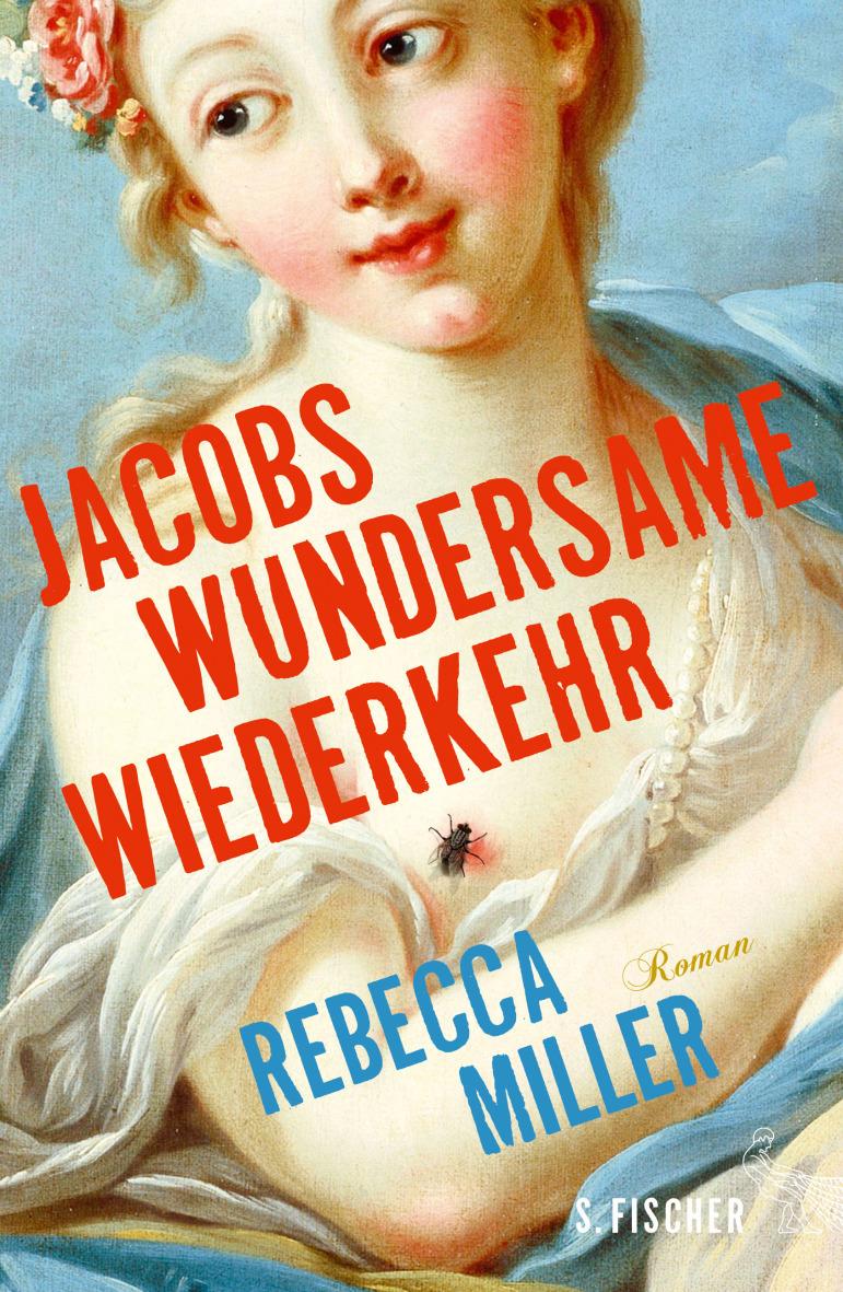 Jacobs wundersame Wiederkehr - Rebecca Miller