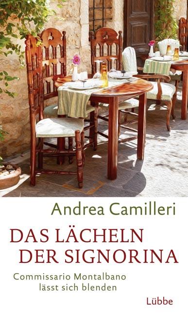 Das Lächeln der Signorina: Commissario Montalbano lässt sich blenden - Andrea Camilleri