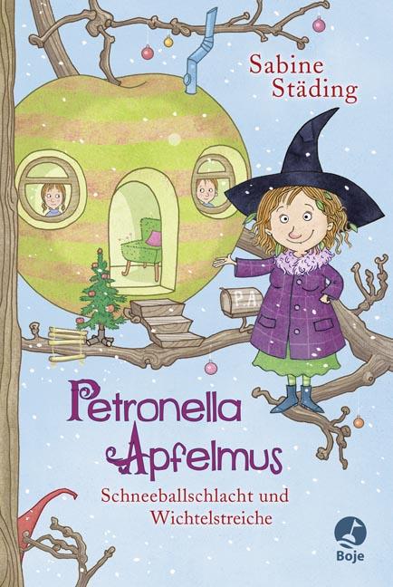 Petronella Apfelmus: Band 3 - Schneeballschlacht und Wichtelstreiche - Sabine Städing