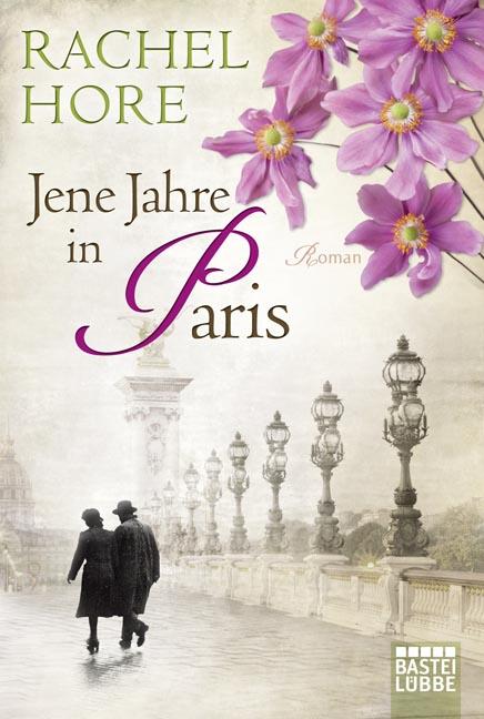 Jene Jahre in Paris - Rachel Hore
