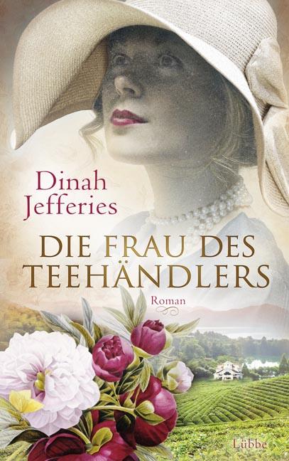 Die Frau des Teehändlers - Dinah Jefferies