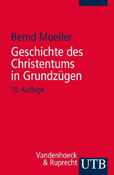 Geschichte des Christentums in Grundzügen - Bernd Moeller [Taschenbuch, 7. Auflage 2000]