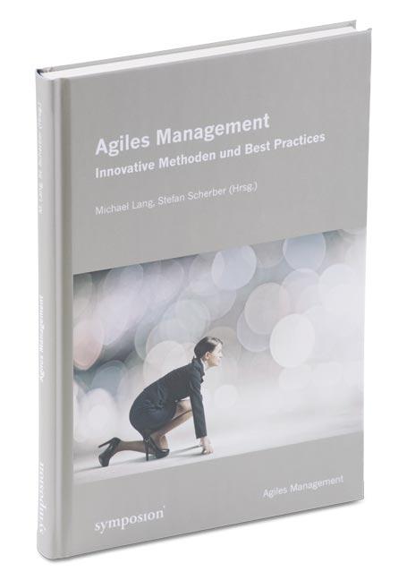 Agiles Management: Innovative Methoden und Best...