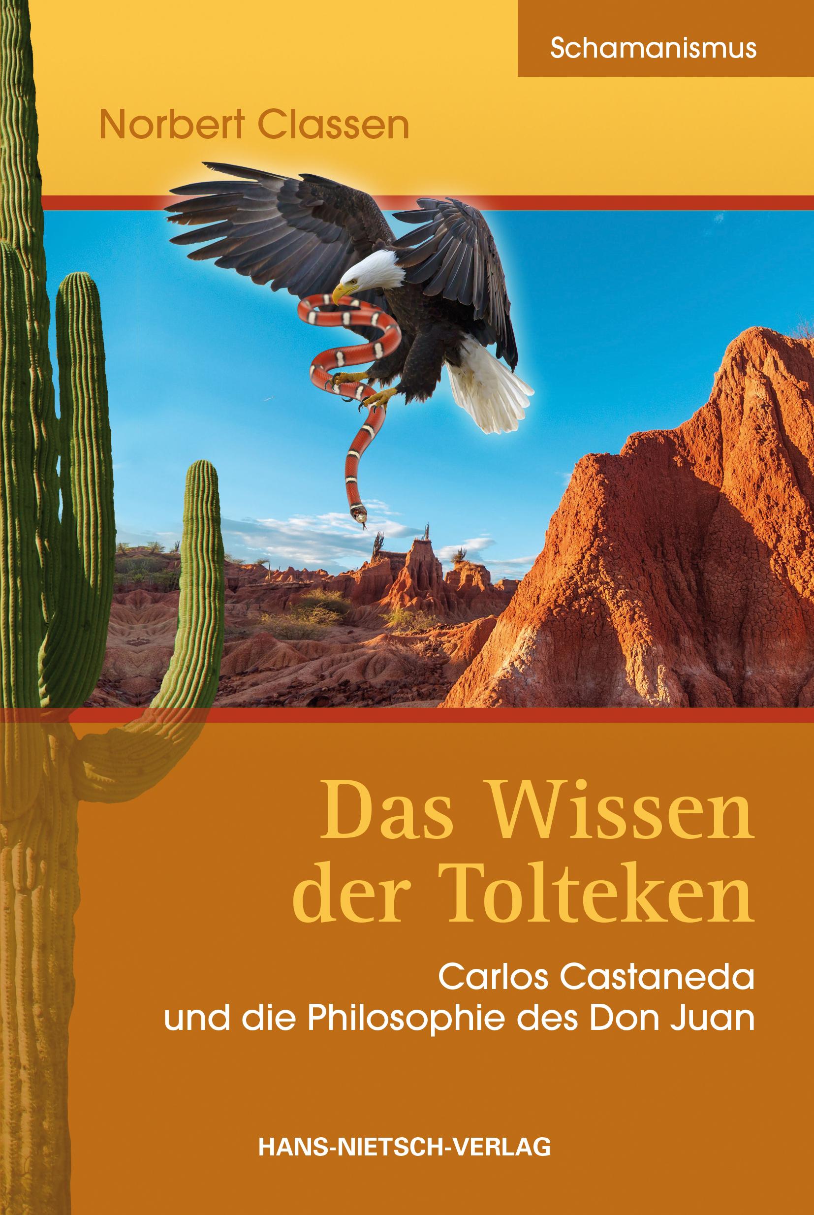 Das Wissen der Tolteken - Norbert Classen
