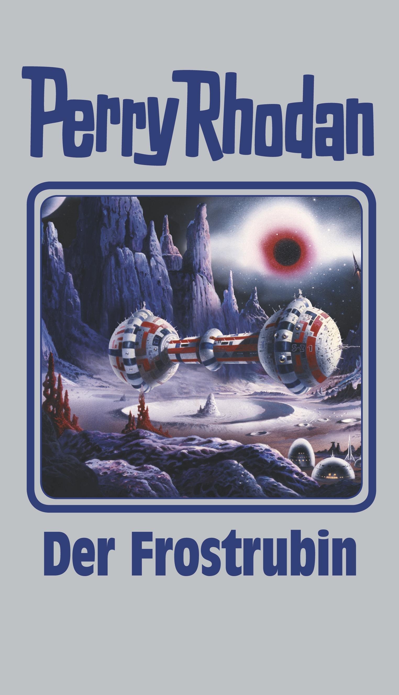 Perry Rhodan: Band 130 - Der Frostrubin