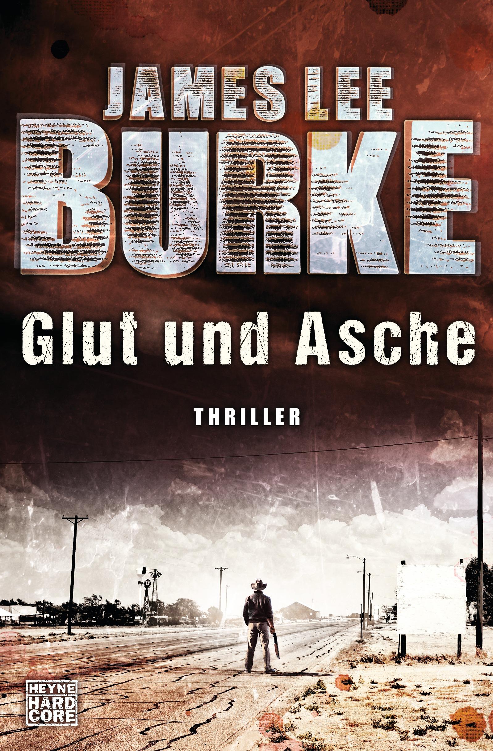 Glut und Asche - James Lee Burke