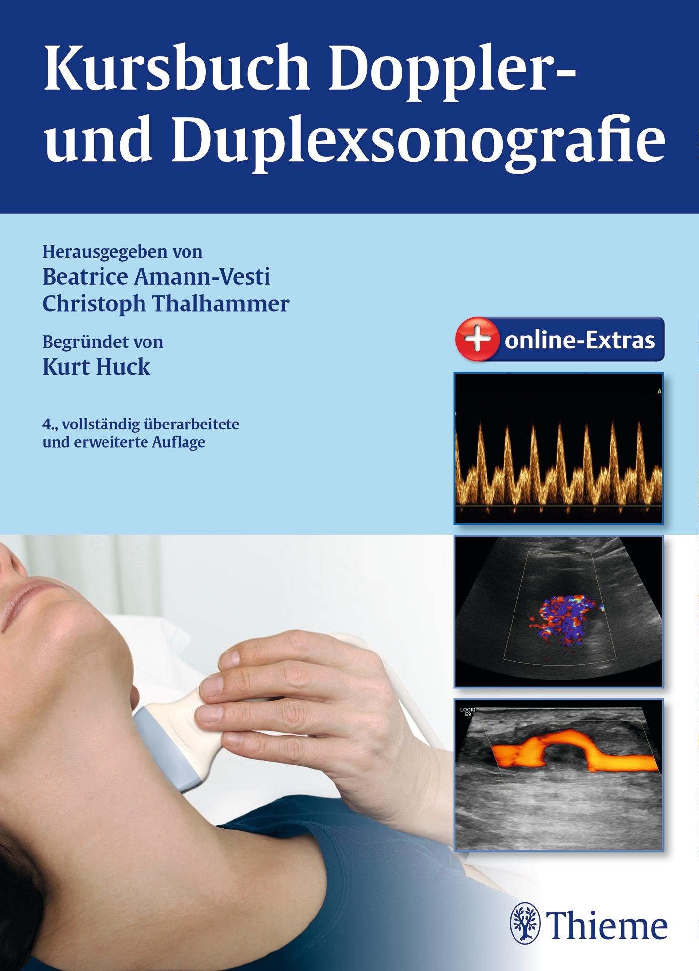 Kursbuch Doppler- und Duplexsonografie: begründet von Kurt Huck - Beatrice Amann-Vesti [4. Auflage 2015]