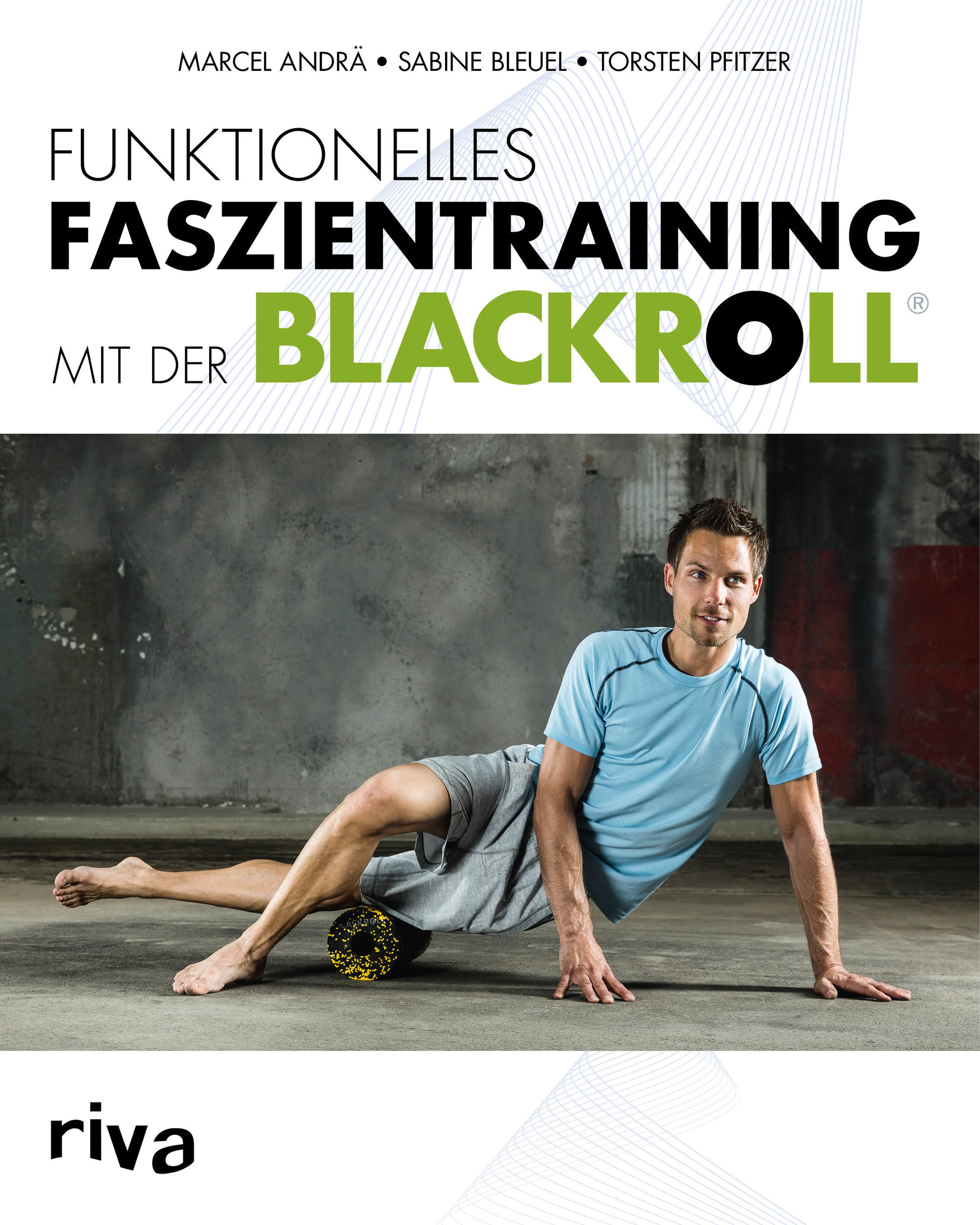 Funktionelles Faszientraining mit der Blackroll - Marcel Andrä [Broschiert]