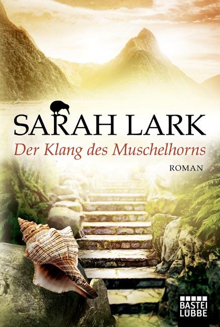 Der Klang des Muschelhorns - Sarah Lark [Taschenbuch]