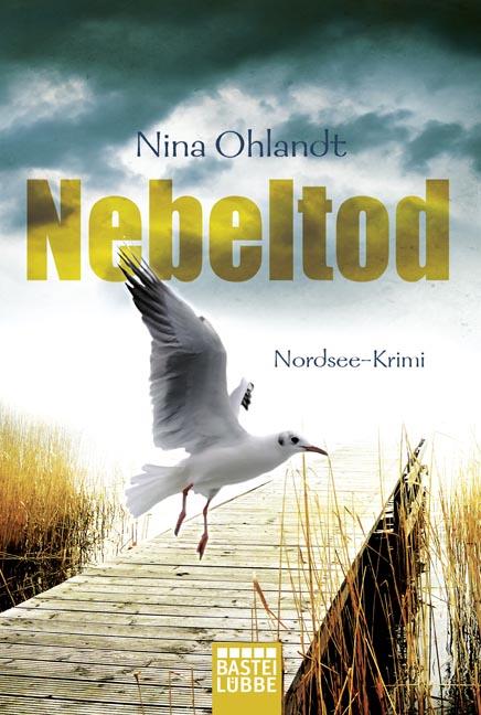 Nebeltod: Nordsee-Krimi - Nina Ohlandt