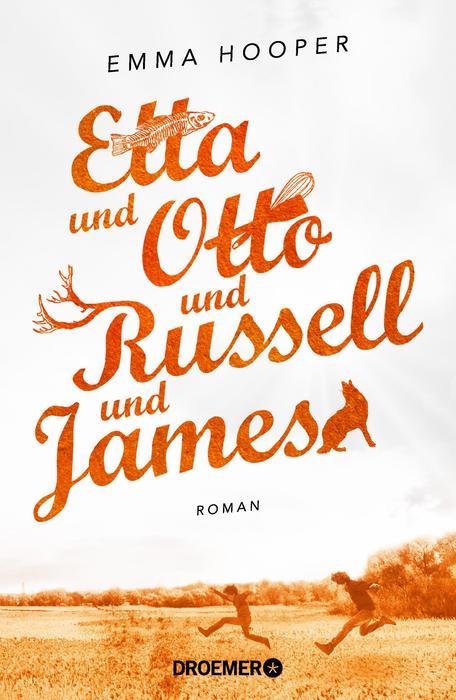 Etta und Otto und Russell und James - Emma Hooper
