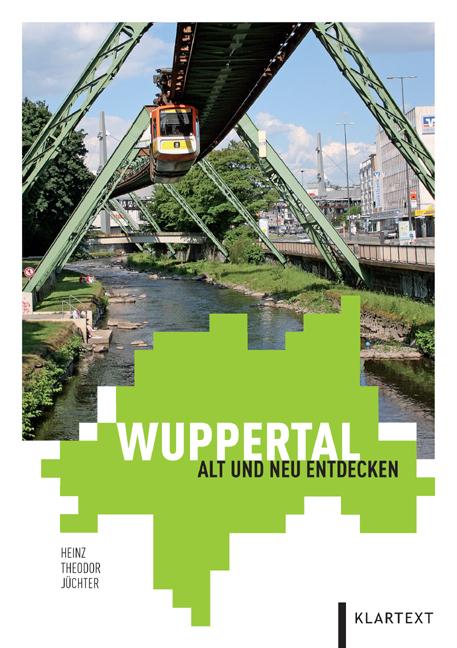 Wuppertal: Alt und neu entdecken - Heinz Theodo...