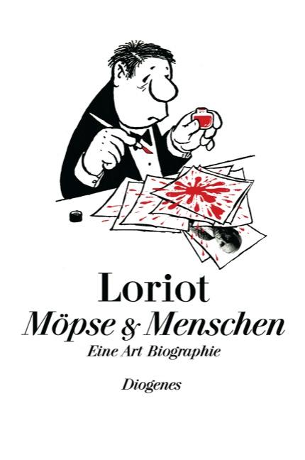 Möpse und Menschen: Eine Art Biographie - Loriot [Gebundene Ausgabe]