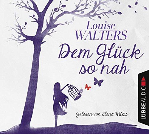Dem Glück so nah - Louise Walters