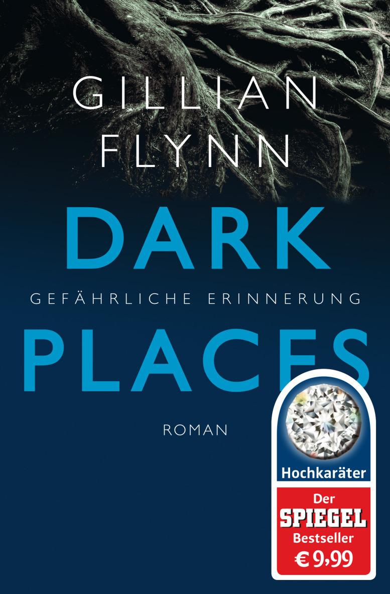 Dark Places - Gefährliche Erinnerung - Gillian Flynn