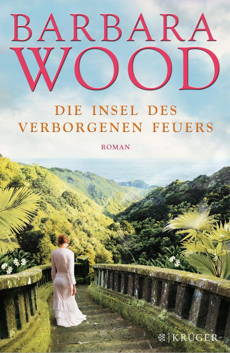 Die Insel des verborgenen Feuers - Barbara Wood