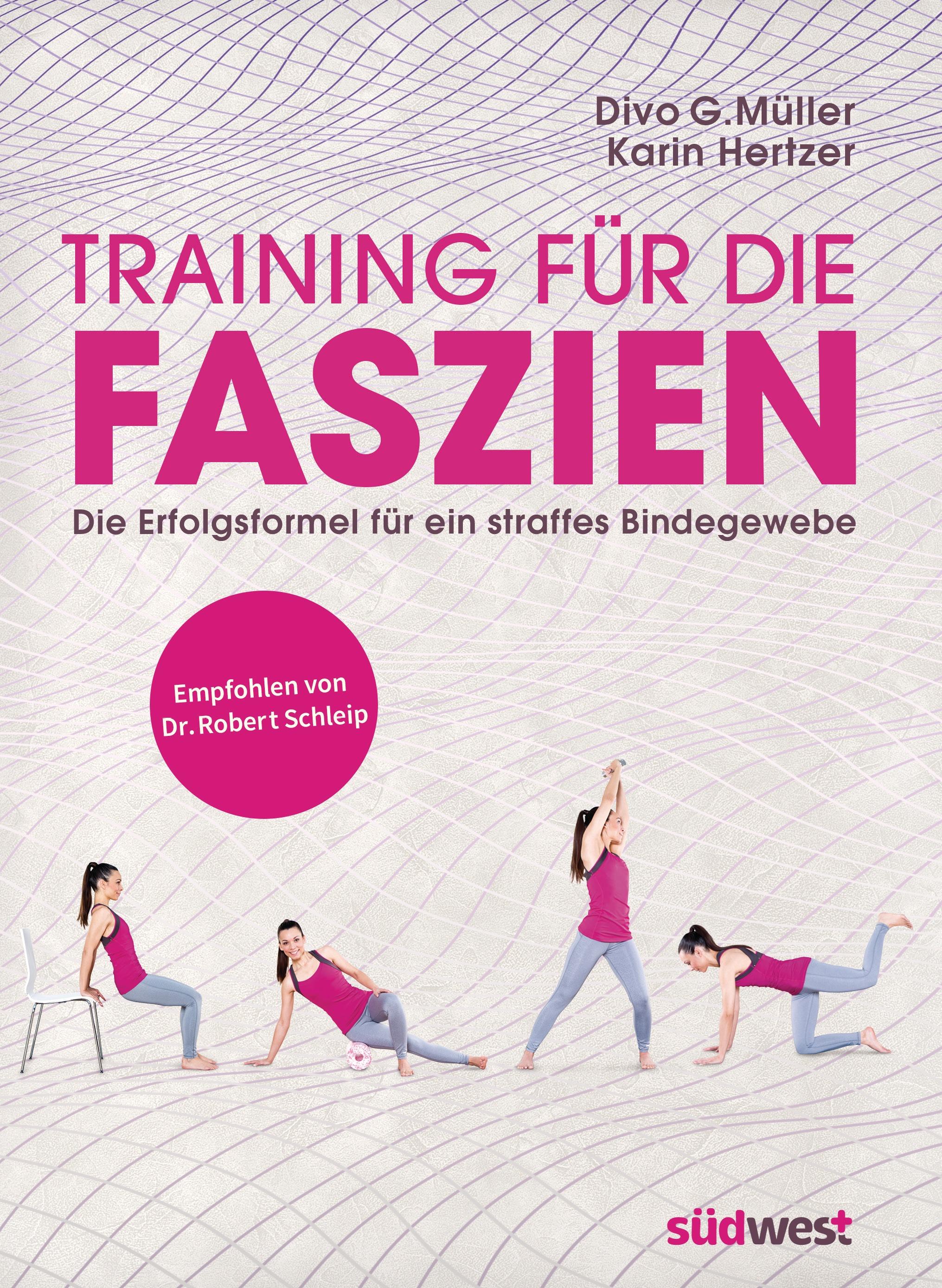 Training für die Faszien: Die Erfolgsformel für ein straffes Bindegewebe - Divo G. Müller