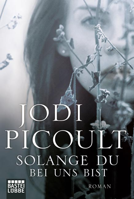 Solange du bei uns bist - Jodi Picoult