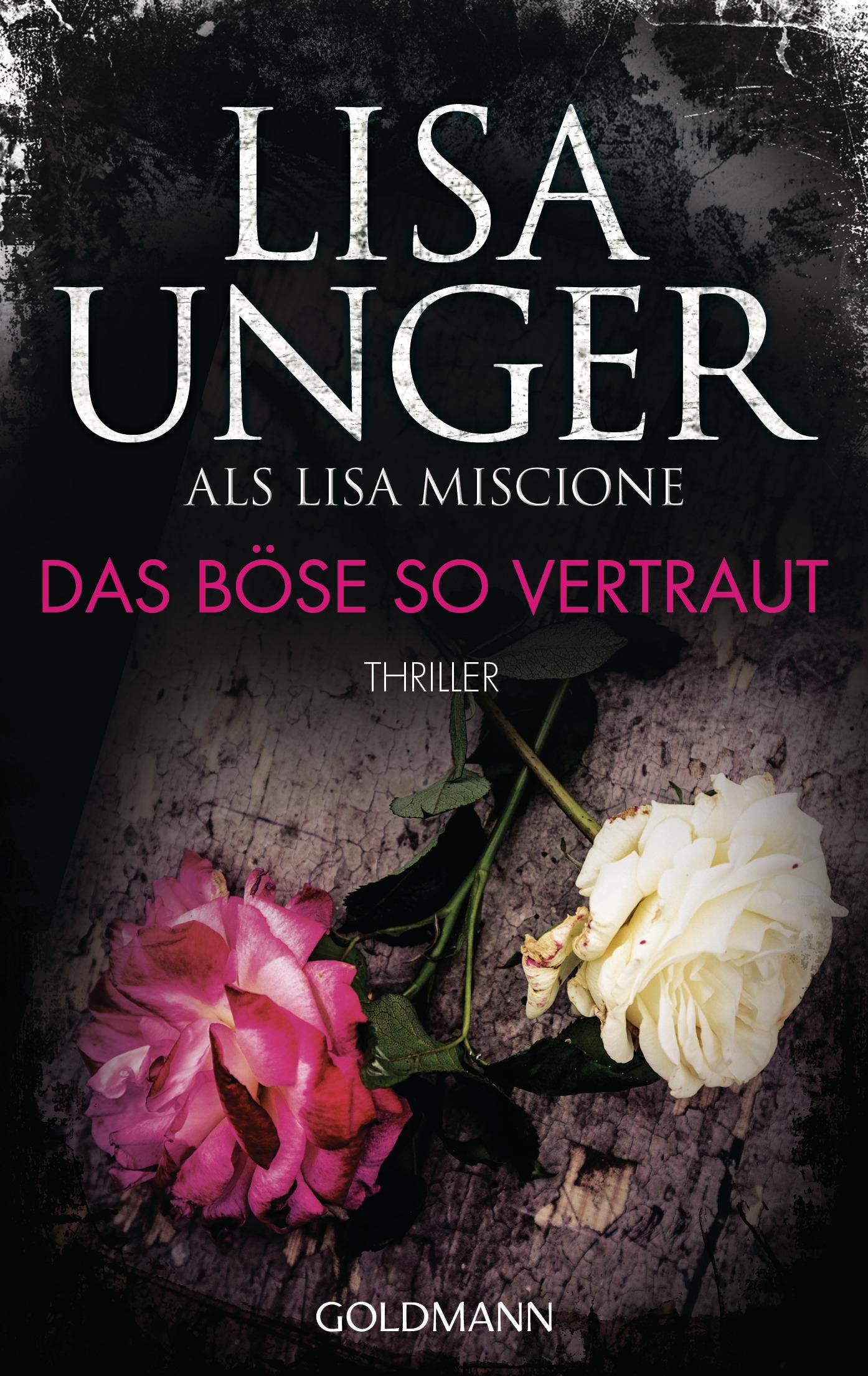 Das Böse so vertraut: Lydia Strong 3 - Lisa Unger